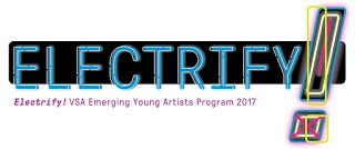 Apply: Electrify! 2017-2018 VSA Emerging Young Artists Program