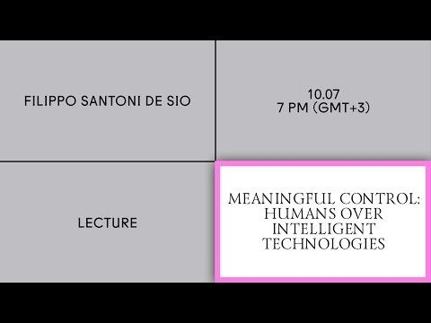 Meaningful Control: Humans Over Intelligent Technologies with Filippo Santoni de Sio