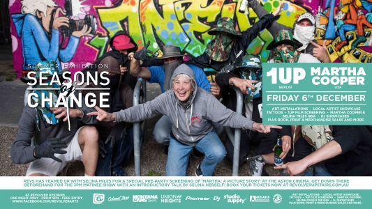 Revolver Upstairs Presents. 1UP x Martha Cooper in Melbourne!