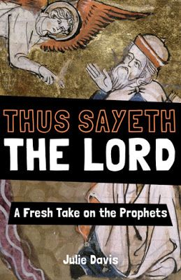 MY NEW BOOK! Thus Sayeth the Lord: A Fresh Take on the Prophets