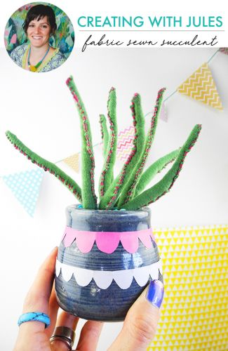 Creating with Jules: fabric sewn succulent