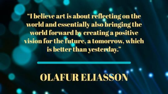 Notable Quotable: Olafur Eliasson