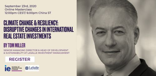 Online Masterclass: Climate Change and Resiliency - Disruptive Changes in International Real Estate Investments