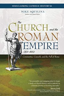 This Just In - The Church and the Roman Empire (301-490) by Mike Aquilina