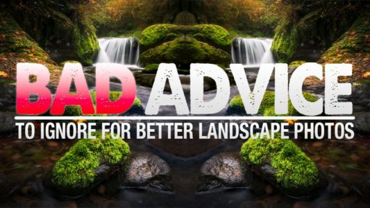 Bad Advice to Ignore as a Beginner Landscape Photographer