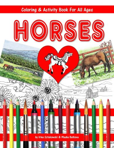 Horses - Coloring & Activity Book For All Ages