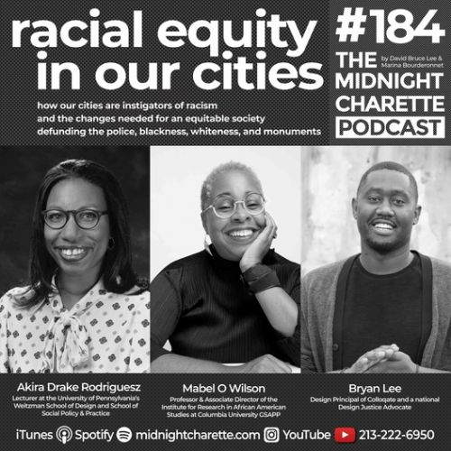 Racism and Cities with Mabel O. Wilson, Akira Drake Rodriguez, and Bryan Lee