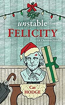 Unstable Felicity by Cat Hodge
