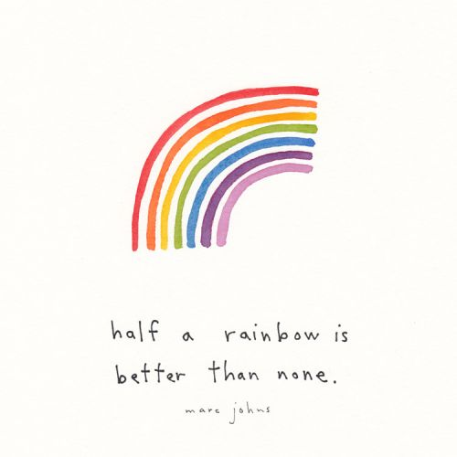 Half a rainbow is better than none