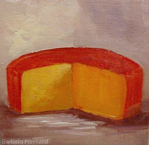 Cheddar Cheese,oils,canvas,Barbara Haviland