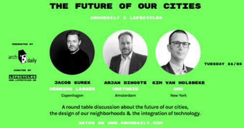 ArchDaily x LifeCycles: Stream the Panel Discussions Live